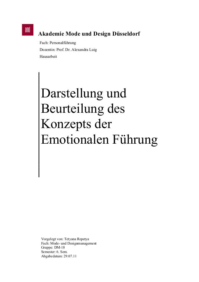 Akademie Mode und Design Düsseldorf Fach: Personalführung Dozentin: Prof. Dr. Alexandra Luig Hausarbeit Darstellung und Be...