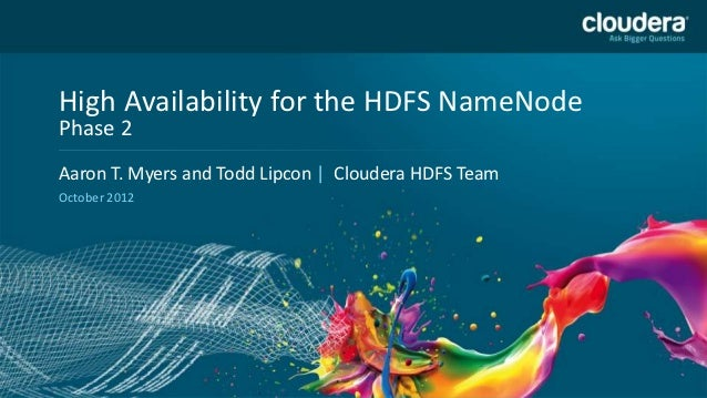 DO NOT USE PUBLICLY    High Availability for the HDFS NameNode                                     PRIOR TO 10/23/12    Ph...