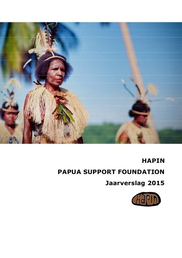 HAPIN PAPUA SUPPORT FOUNDATION Jaarverslag 2015