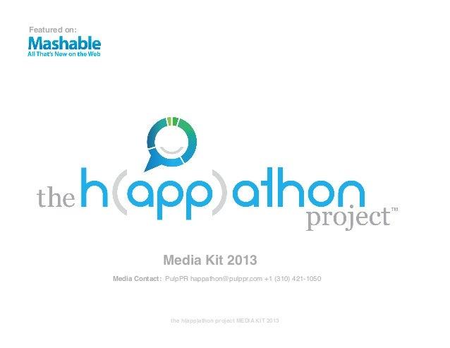 Featured on:                             Media Kit 2013               Media Contact: PulpPR happathon@pulppr.com +1 (310) ...