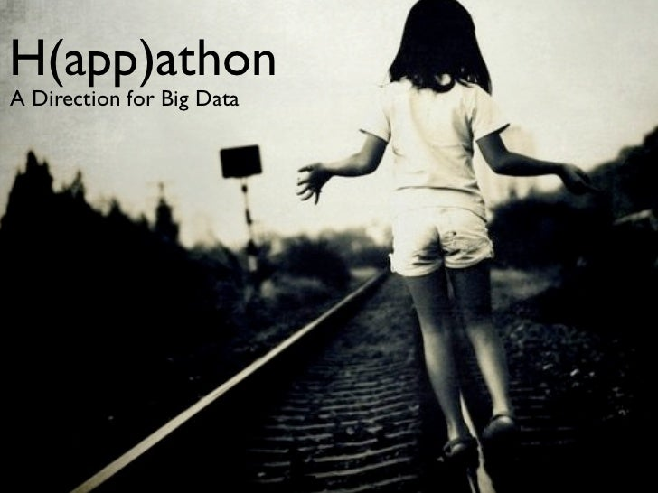 H(app)athonA Direction for Big Data