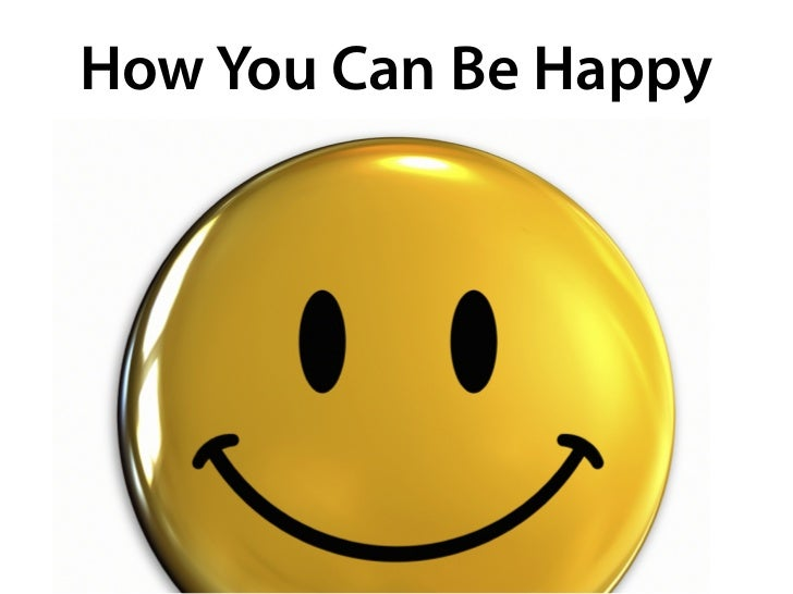 How You Can Be Happy