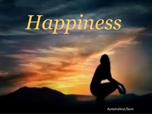 HappinessAutomático/Som