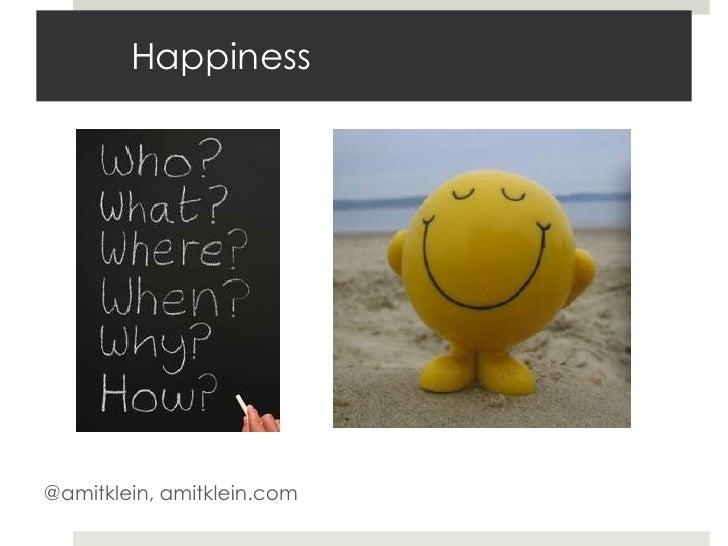 Happiness<br />@amitklein, amitklein.com<br />