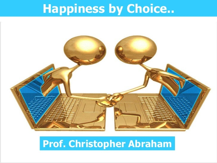 Happiness by Choice..Prof. Christopher Abraham