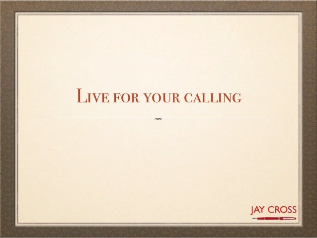 Live for your calling