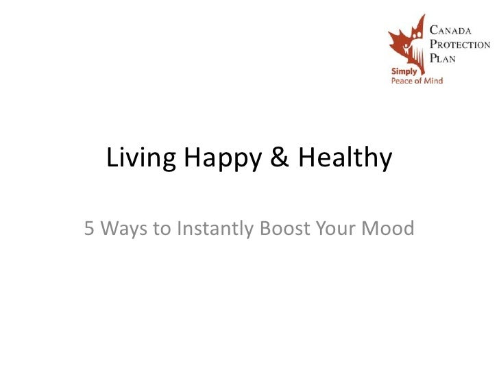 Living Happy & Healthy5 Ways to Instantly Boost Your Mood