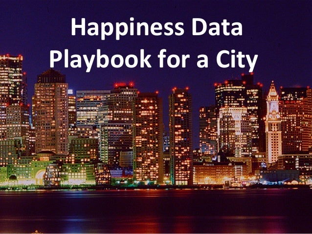 Happiness Data  Playbook for a City