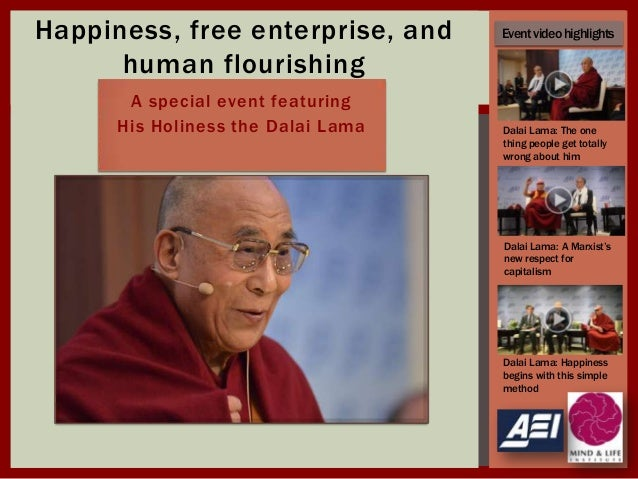 Happiness, free enterprise, and human flourishing A special event featuring His Holiness the Dalai Lama  Event video highl...