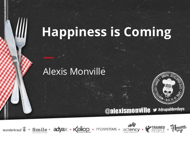 Happiness is Coming Alexis Monville @alexismonville