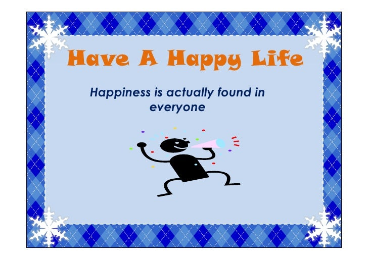 Happiness is found in everyone