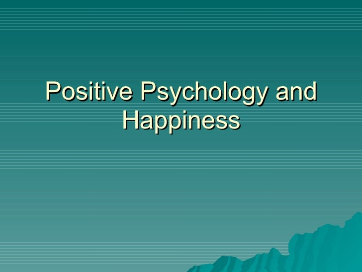 Positive Psychology and Happiness