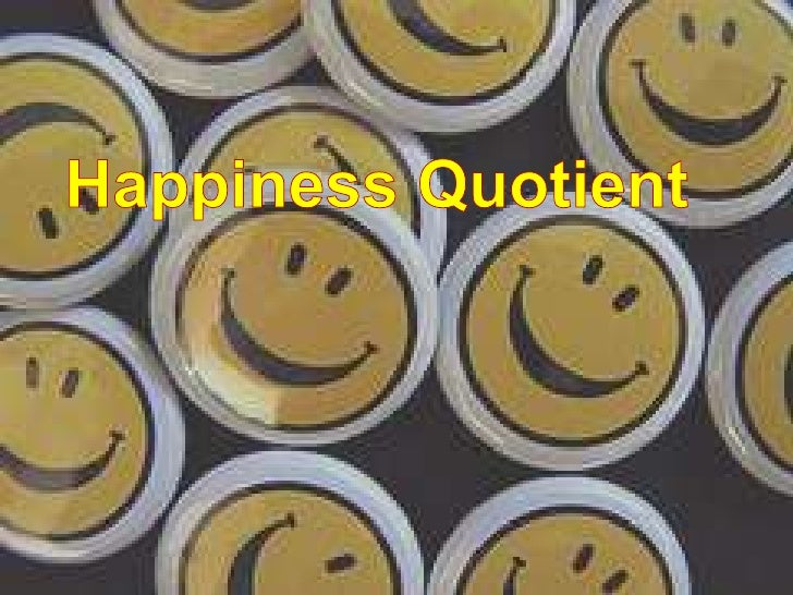 Happiness Quotient<br />
