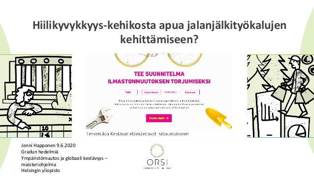 Hiilikyvykkyys-kehikostaapuajalanjälkityökalujen kehittämiseen? JenniHapponen9.6.2020 Gradunhedelmiä Ympäristömuutos...