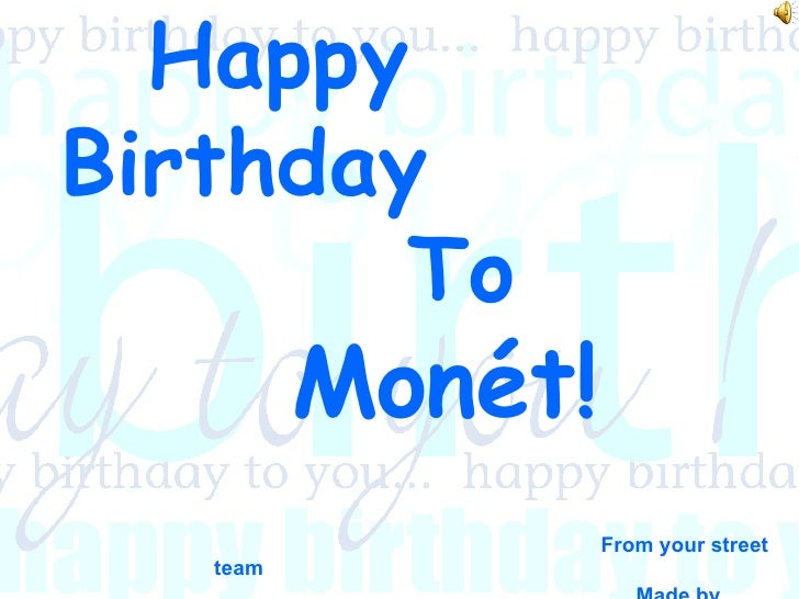 Happy Birthday   To   Monét! From your street team Made by Jessica C.