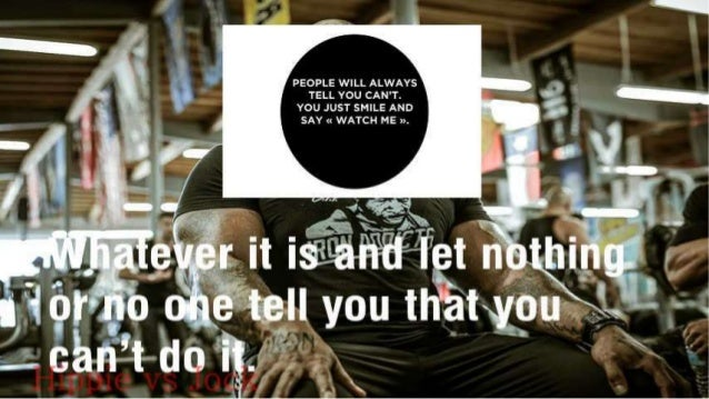 PEOPLE WILL ALWAYS TELL YOU CAN'T.  YOU JUST SMILE AND SAY « WATCH ME )2.                 '- I n -' hl,  _' g   It Is'<§&¥...
