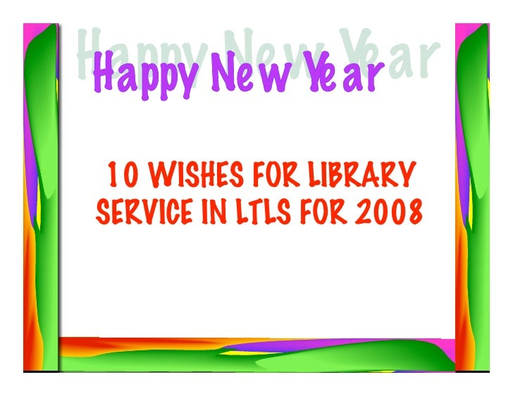 10 WISHES FOR LIBRARY SERVICE IN LTLS FOR 2008