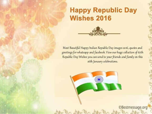 Happy indian republic day 2016 quotes wishes and greetings most beautiful happy indian republic day images 2016 quotes and greetings for whatsapp and facebook m4hsunfo