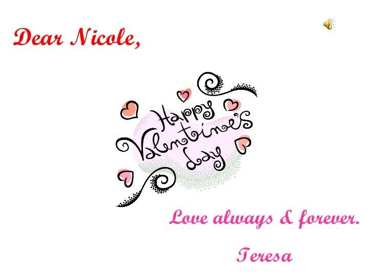 Dear Nicole, Love always & forever. Teresa