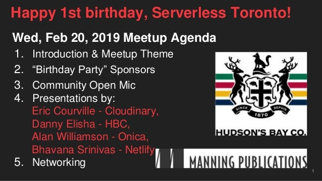 """Wed, Feb 20, 2019 Meetup Agenda 1. Introduction & Meetup Theme 2. """"Birthday Party"""" Sponsors 3. Community Open Mic 4. Prese..."""