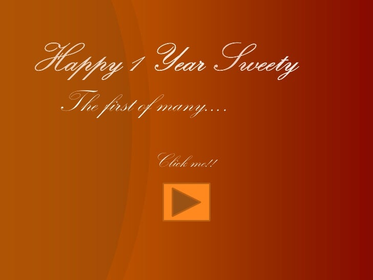 Happy 1 Year Sweety<br />The first of many….<br />Click me!! <br />