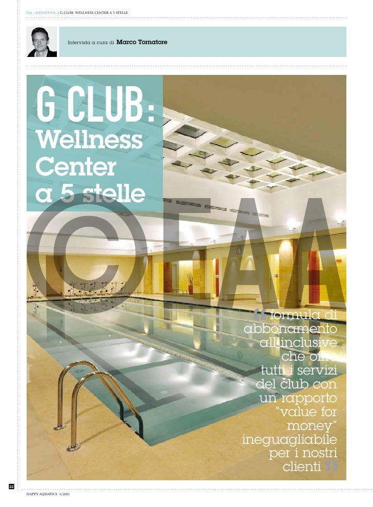 HA • AquApool   G cLuB: WELLNEss cENtER a 5 stELLE                        Intervista a cura di     Marco tornatore        ...