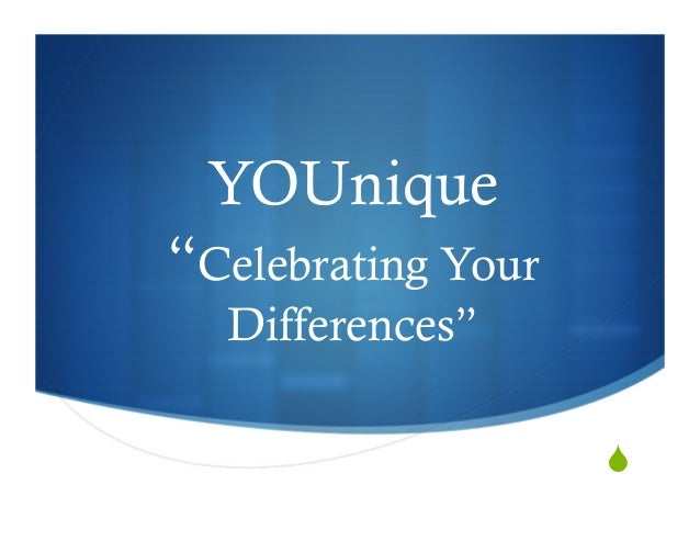 """YOUnique""""Celebrating Your  Differences""""                    """""""