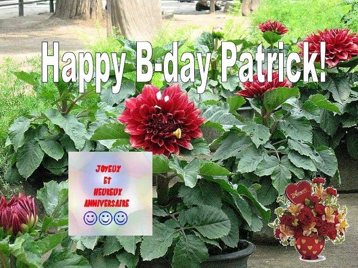 Happy B-day Patrick!