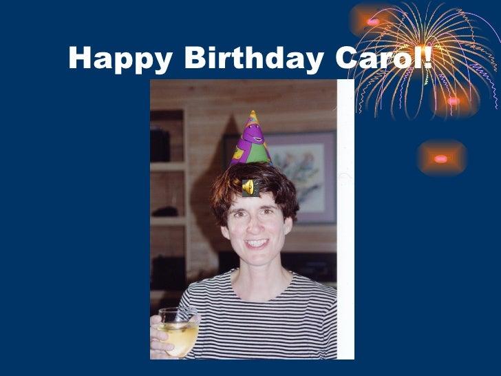 Happy Birthday Carol!