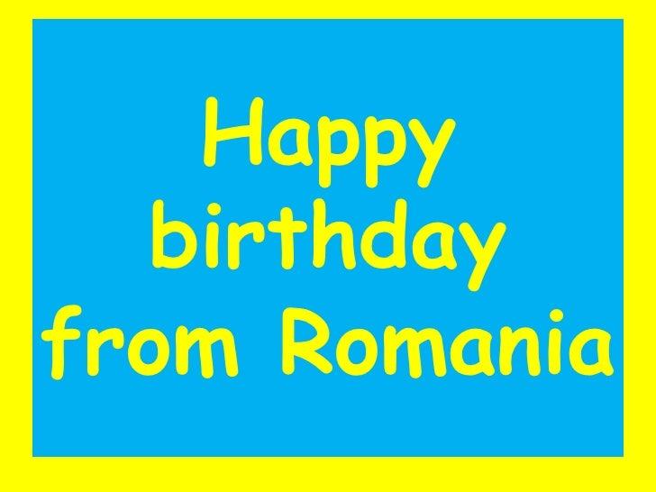Happy birthdayfrom Romania<br />