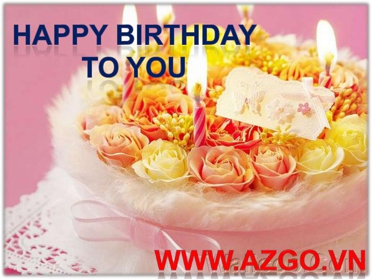 HAPPY BIRTHDAY TO YOU<br />WWW.AZGO.VN<br />