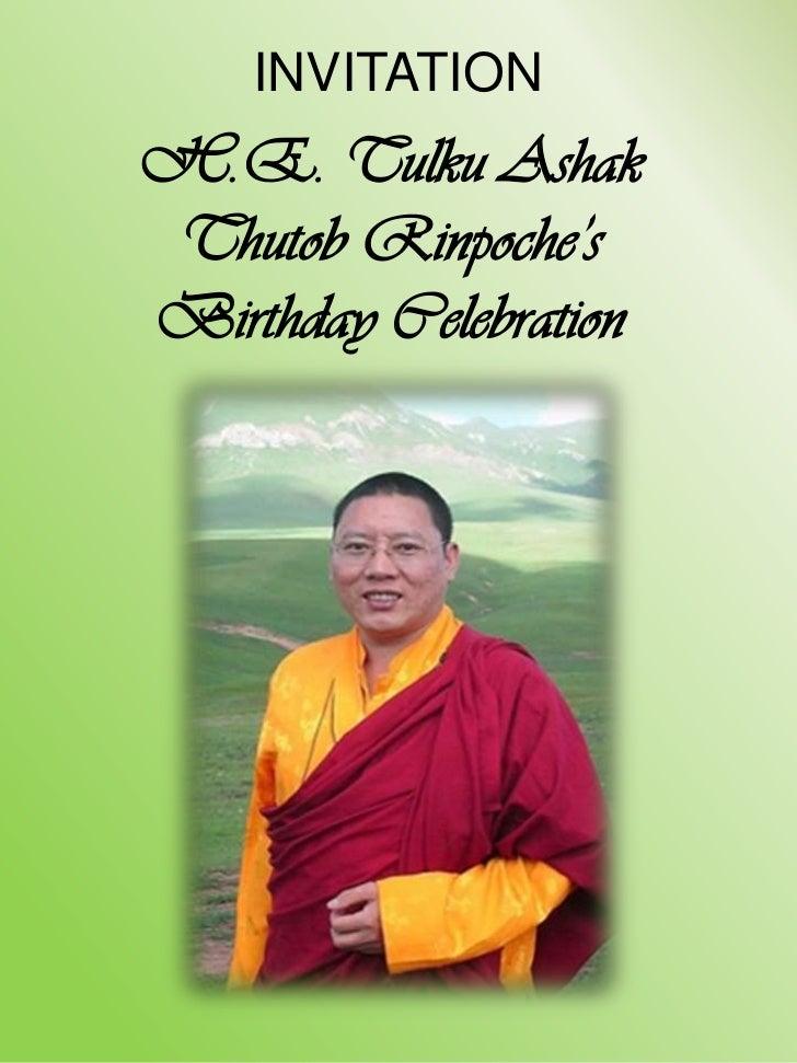 INVITATION <br />H.E. TulkuAshak<br />ThutobRinpoche's<br />Birthday Celebration<br />
