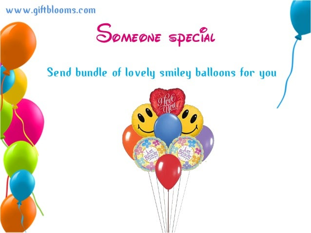 Someone SpecialSend Bundle Of Lovely Smiley Balloons For You