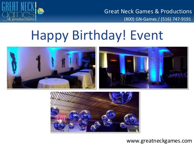 Great Neck Games & Productions (800) GN-Games / (516) 747-9191  Happy Birthday! Event  www.greatneckgames.com