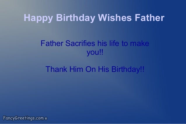Happy Birthday Wishes Father Sacrifies His Life To Make You