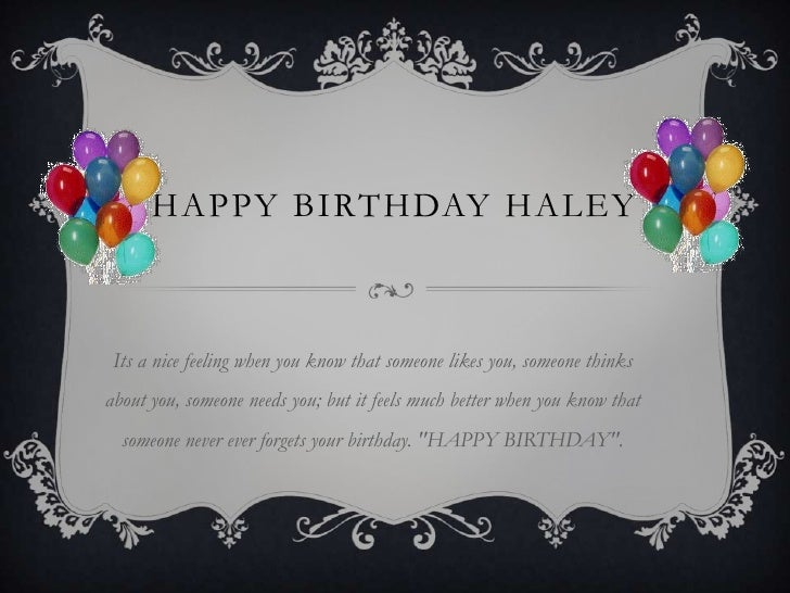 happy birthday haley Happy birthday Haley happy birthday haley