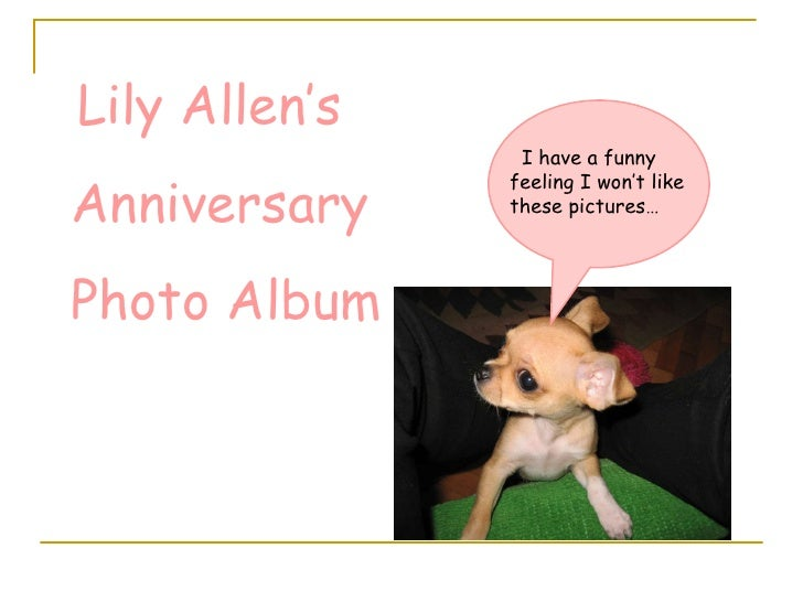 Lily Allen's  Anniversary Photo Album I have a funny feeling I won't like these pictures…