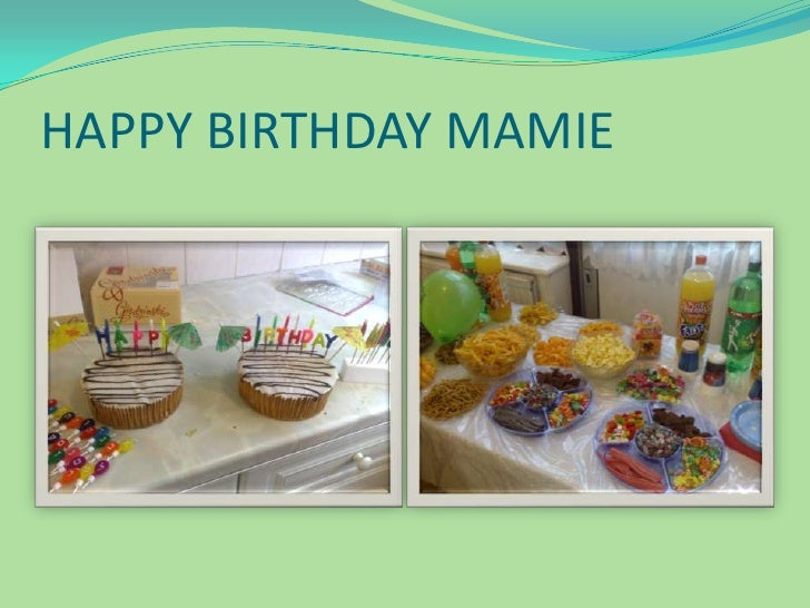 HAPPY BIRTHDAY MAMIE<br />