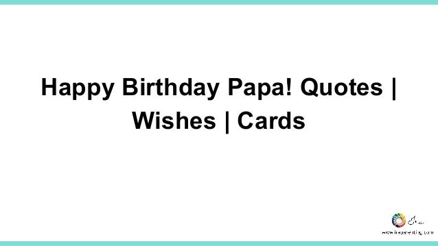 happy birthday papa quotes wishes cards