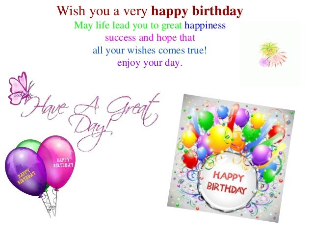 Happy Birthday Quotes And Wishes Wishing You A Happy Birthday Quotes