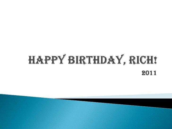 Happy Birthday, Rich!<br />2011<br />