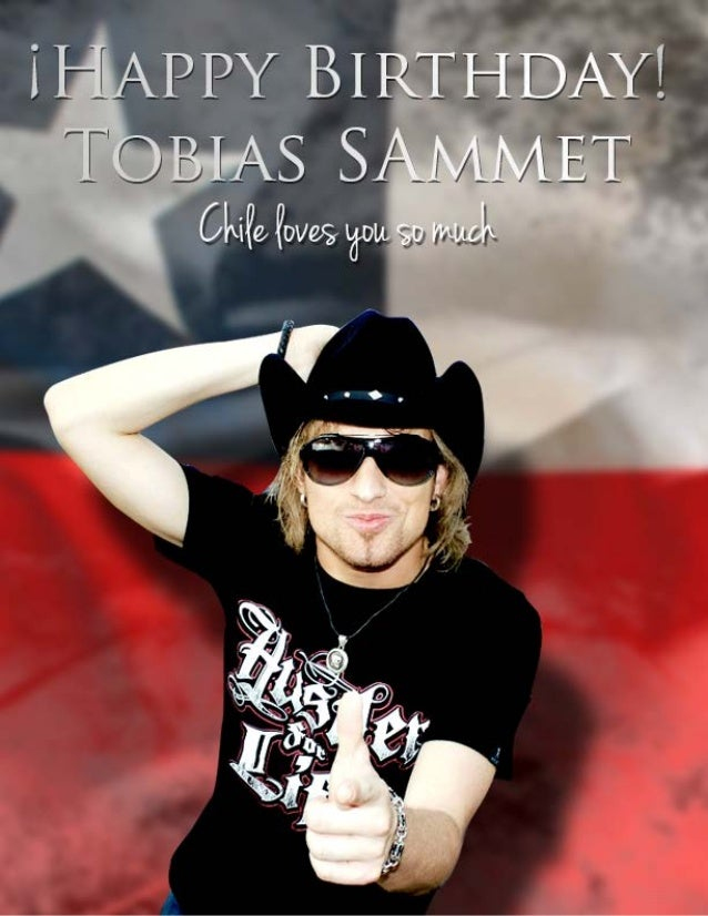 Hello Tobi! some fans have a few words for you...   Happy Birthday          power metal! And        Seba Hansen RiquelmeI ...