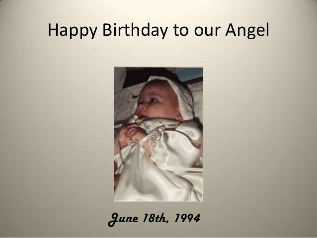Happy Birthday to our AngelJune 18th, 1994