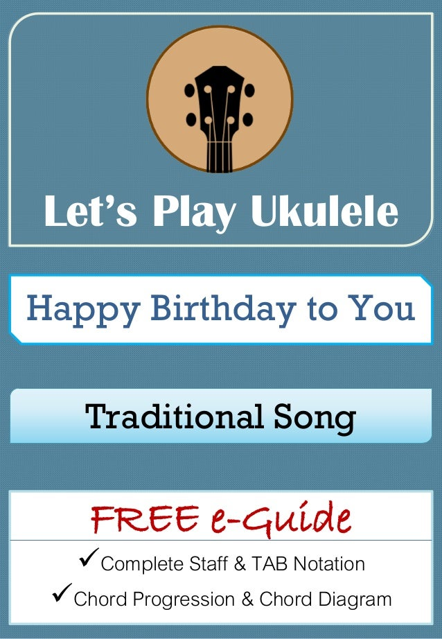 Happy Birthday To You Lets Play Ukulele Free E Guide