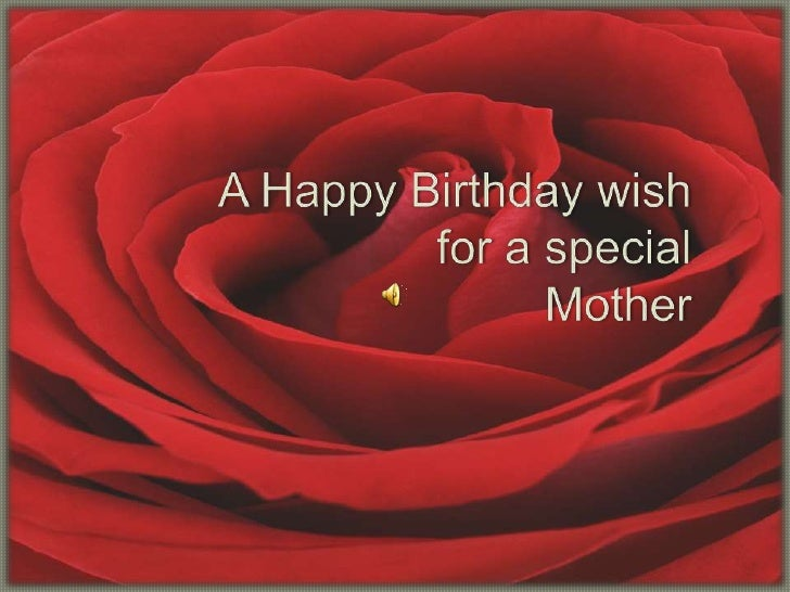 A Happy Birthday wish             for a special Mother<br />