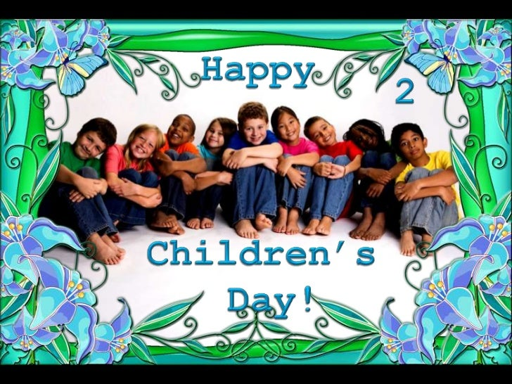 Happy<br />2<br />Children's<br /> Day!<br />
