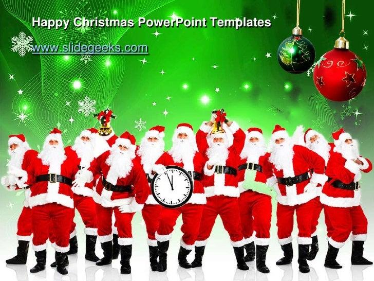 Happy Christmas PowerPoint Templates<br />www.slidegeeks.com<br />