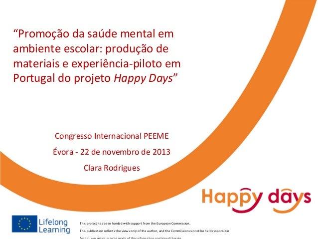 """""""Promoção da saúde mental em ambiente escolar: produção de materiais e experiência-piloto em Portugal do projeto Happy Day..."""