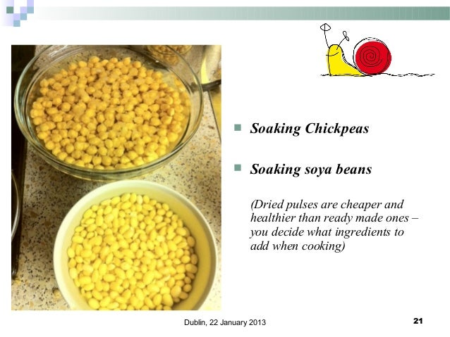   Soaking Chickpeas    Soaking soya beans (Dried pulses are cheaper and healthier than ready made ones – you decide what...