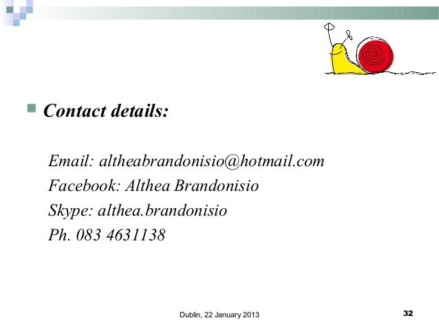   Contact details: Email: altheabrandonisio@hotmail.com Facebook: Althea Brandonisio Skype: althea.brandonisio Ph. 083 46...